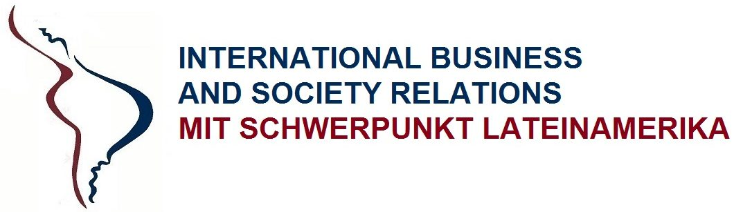 Lehrstuhl für International Business and Society Relations mit Schwerpunkt Lateinamerika